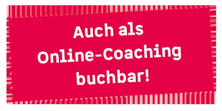 Auch als Online-Coaching buchbar!